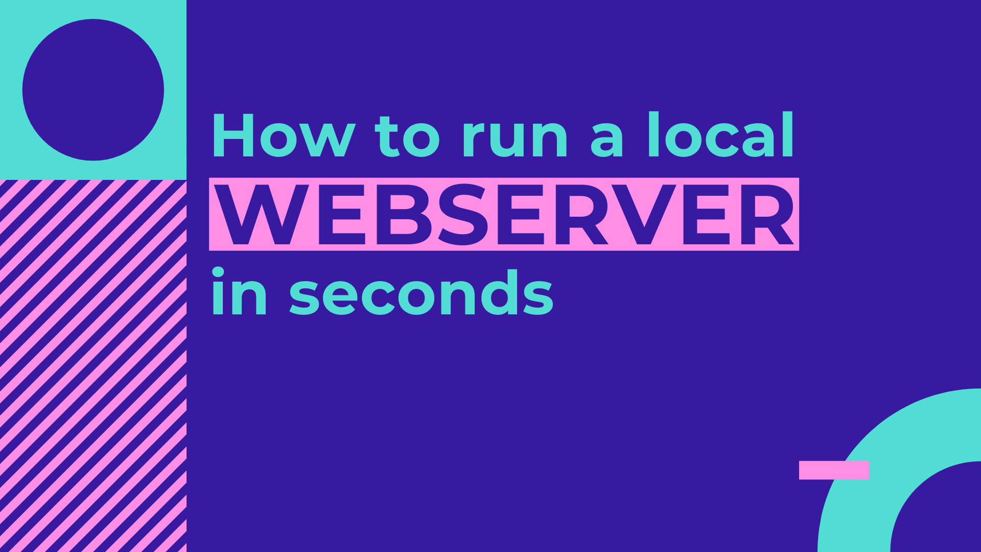How to run a webserver for development in seconds
