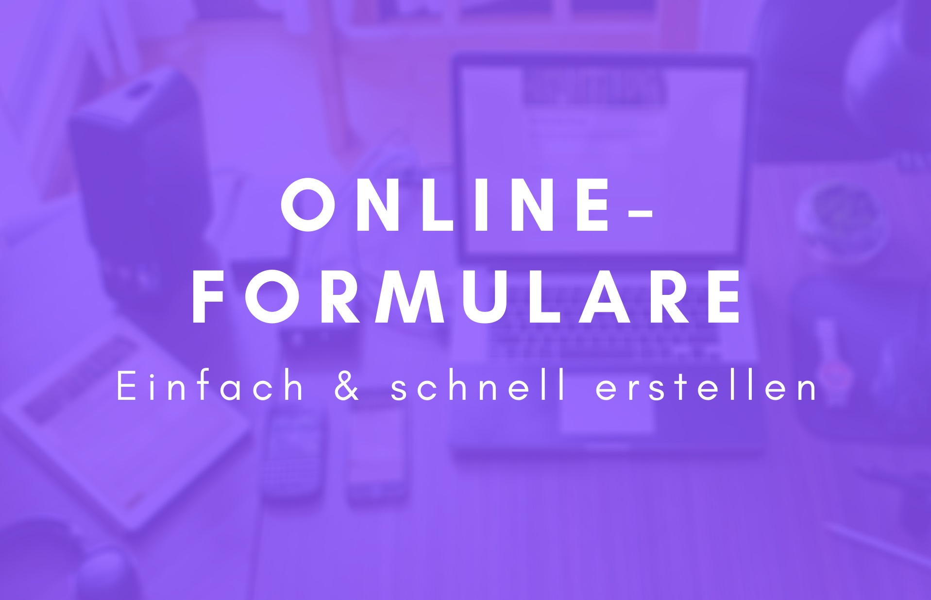 Schnell und einfach Online-Formulare für Webseite und Social Media