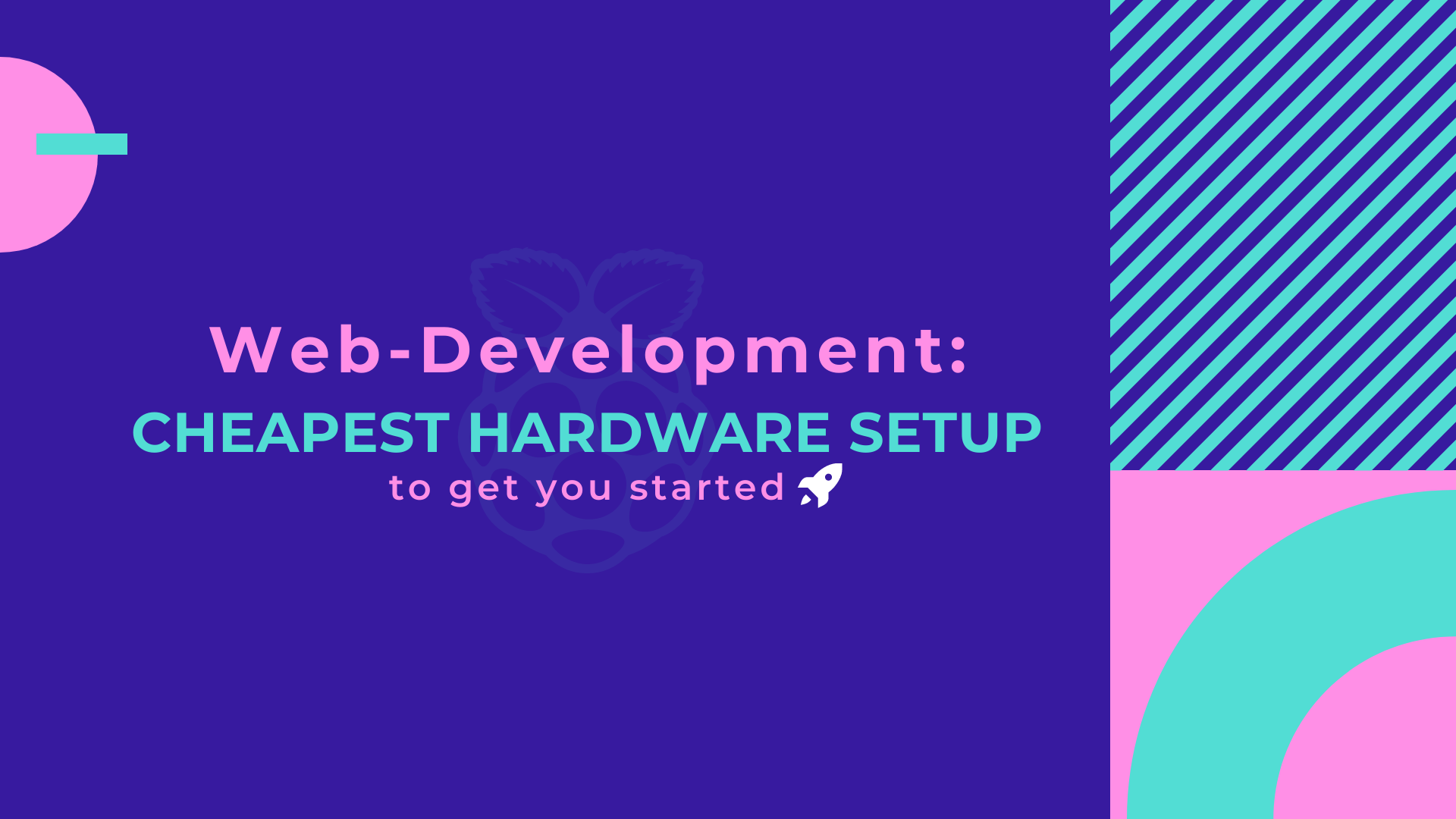 Web-Development: Cheapest hardware setup go get you started